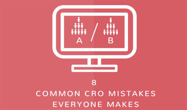 8 Common CRO Mistakes Everyone Makes